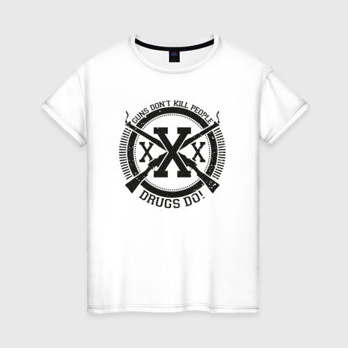 Женская футболка хлопок Наркотики убивают