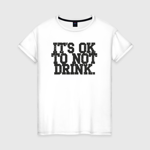 Женская футболка хлопок Не пить - нормально