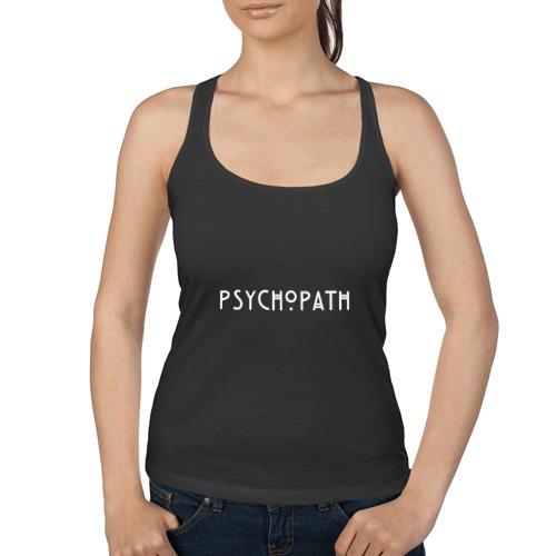 Женская майка борцовка  Фото 01, Psychopath