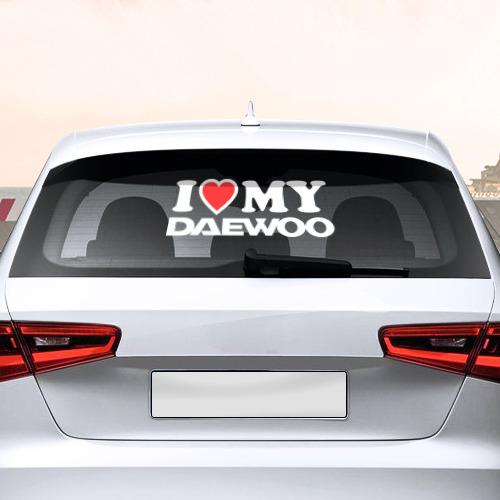 Наклейка на авто - для заднего стекла  Фото 02, I love my Daewoo