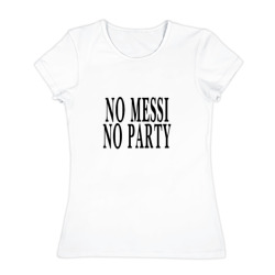 No messi, no party
