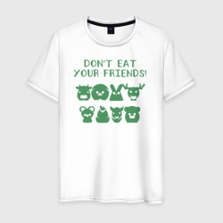 Don't Eat Your Friends