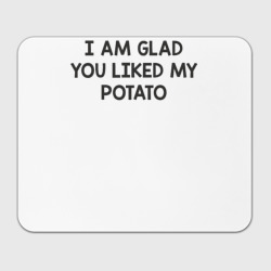 Glad You Liked My Potato