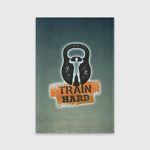 Обложка для паспорта матовая кожа  Фото 01, Train hard 2
