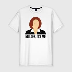MULDER, IT'S ME