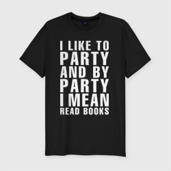 I like to party ...