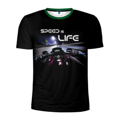 Speed is life