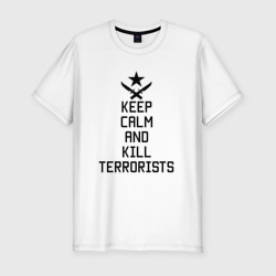 Keep calm and kill terrorists