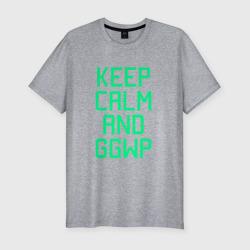 Keep calm and GGWP
