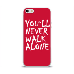 YOU`LL NEVER WALK ALONE