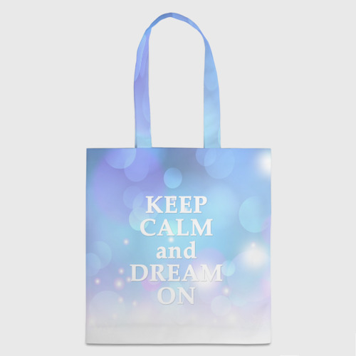 KEEP CALM and dream