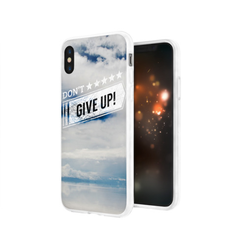 Чехол для Apple iPhone X силиконовый глянцевый  Фото 03, Не сдавайся!