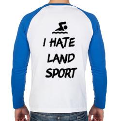 i hate land sport