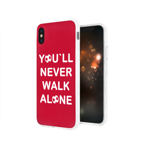 Чехол для Apple iPhone X силиконовый глянцевый  Фото 03, YOU`LL NEVER WALK ALONE