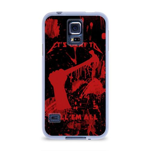 Чехол для Samsung Galaxy S5 силиконовый  Фото 01, Kill 'Em All