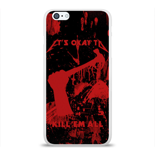 Чехол для Apple iPhone 6Plus/6SPlus силиконовый глянцевый  Фото 01, Kill 'Em All
