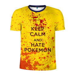 Keep calm and Hate Pokemons