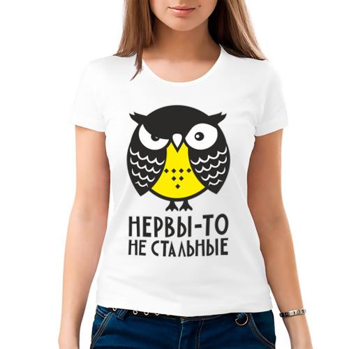 Женская футболка хлопок  Фото 03, Сова. Нервы-то не стальные!