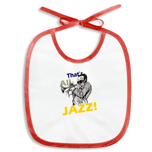 Слюнявчик  Фото 01, That's All Jazz