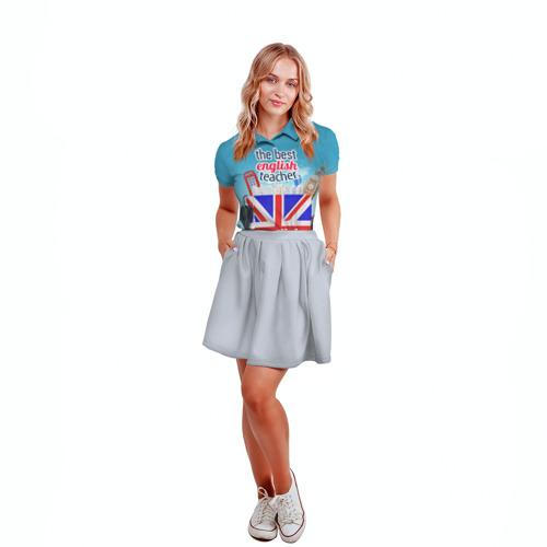 Женская рубашка поло 3D  Фото 04, Учителю Английского языка