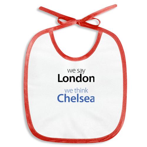Слюнявчик  Фото 01, We say London we thihk Chelsea