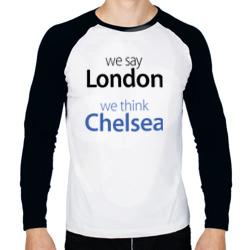 We say London we thihk Chelsea