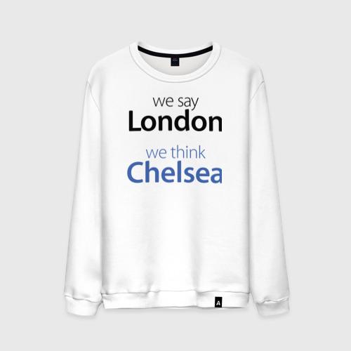 Мужской свитшот хлопок  Фото 01, We say London we thihk Chelsea