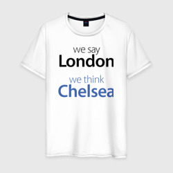We say London we thihk Chelsea