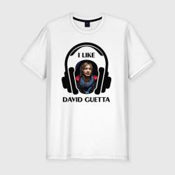 I like David Guetta