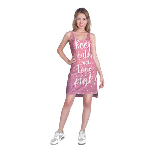 Платье-майка 3D  Фото 03, Keep calm and love pink