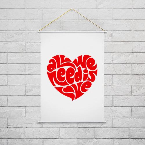 Тканевый плакат  Фото 02, Все что нам нужно это любовь