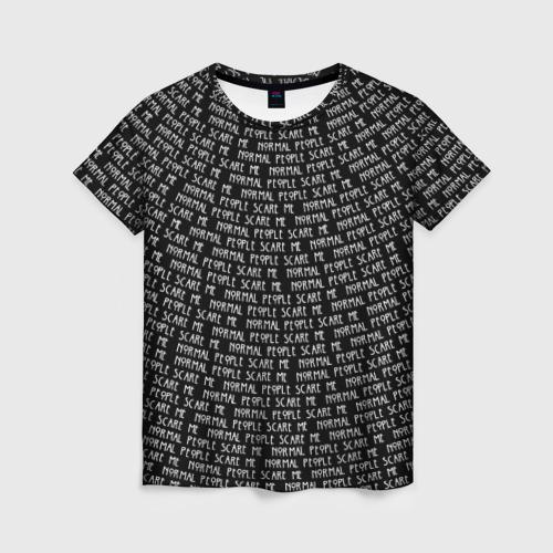 Женская футболка 3D Normal people scare me Фото 01
