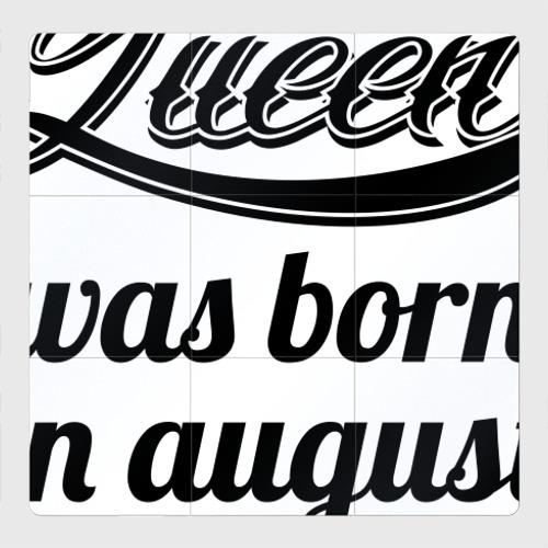 Магнитный плакат 3Х3 Королева рождена в августе