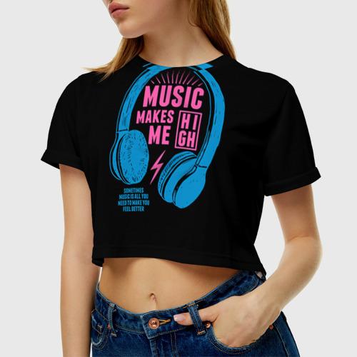 Женская футболка 3D укороченная Музыка делает меня лучше