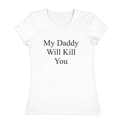 My Daddy Will ... You
