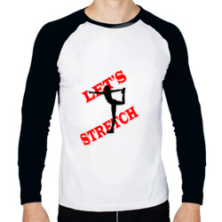 Lets stretch