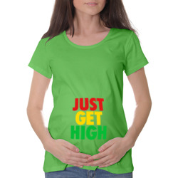 JUST GET HIGH