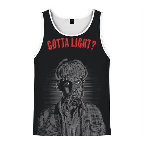 Gotta light?