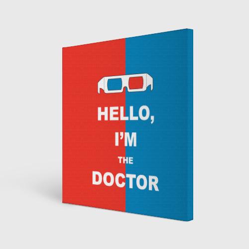Холст квадратный  Фото 01, I'm the Doctor