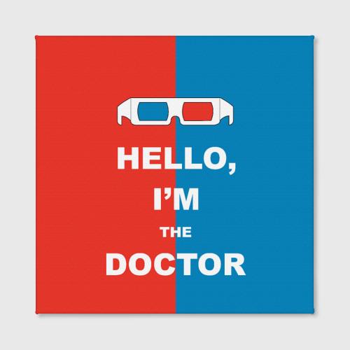 Холст квадратный  Фото 02, I'm the Doctor