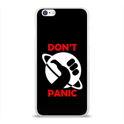 Чехол для Apple iPhone 6Plus/6SPlus силиконовый глянцевый  Фото 01, Don't panic