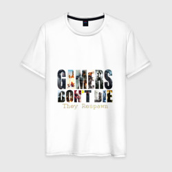 Gamers Dont Die They Respawn