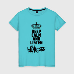 Keep calm and listen Blink-182