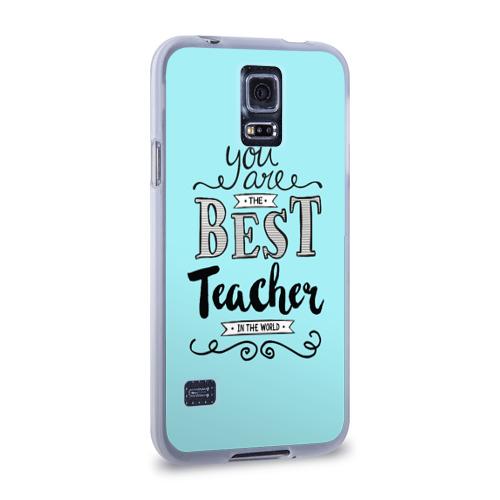 Чехол для Samsung Galaxy S5 силиконовый  Фото 02, Лучший учитель