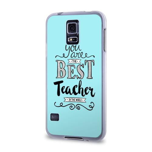 Чехол для Samsung Galaxy S5 силиконовый  Фото 03, Лучший учитель