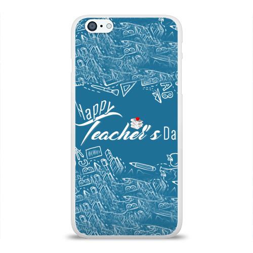 Чехол для Apple iPhone 6Plus/6SPlus силиконовый глянцевый  Фото 01, С днём учителя!