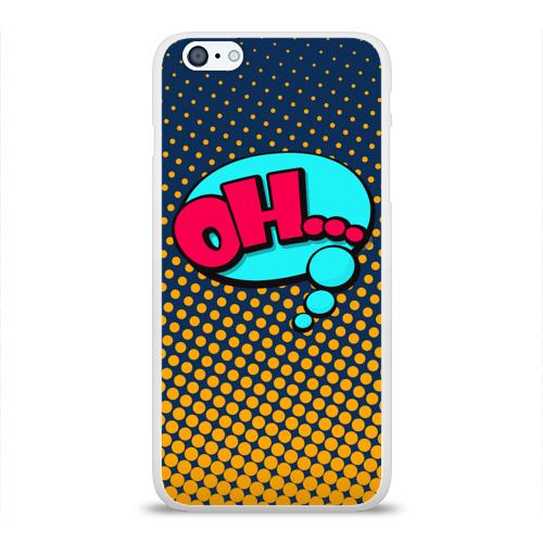 Чехол для Apple iPhone 6Plus/6SPlus силиконовый глянцевый  Фото 01, Ohh!