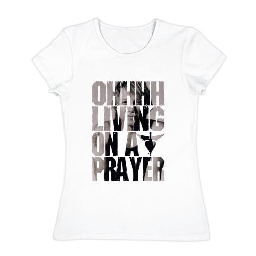 Ohhhh living on a prayer