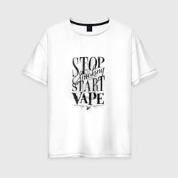 Stop smoking, start vape