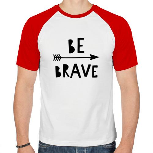Мужская футболка реглан  Фото 01, Be brave